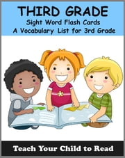 THIRD GRADE - Sight Word Flash Cards - A Vocabulary List for 3rd Graders ebook by Adele Jones
