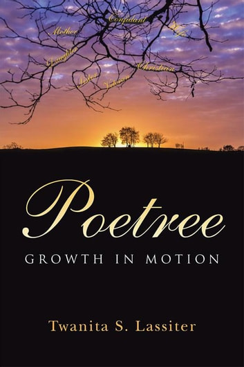 Poetree - Growth in Motion ebook by Twanita S. Lassiter