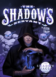 The Shadow's Servant ebook by Justin Swapp