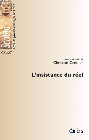 L'insistance du réel ebook by Christian CENTNER