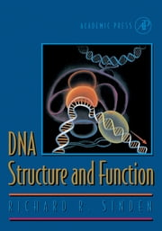 DNA Structure and Function ebook by Richard R. Sinden
