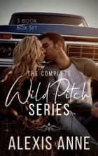 The Complete Wild Pitch Series Box Set ebook by