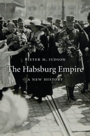 The Habsburg Empire ebook by Pieter M. Judson