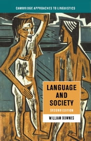 Language and Society ebook by William Downes