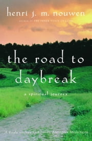 The Road to Daybreak - A Spiritual Journey ebook by Henri Nouwen