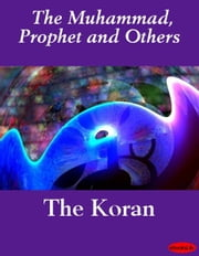 The Koran ebook by The Muhammad, Prophet and Others