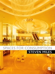 Spaces for Consumption ebook by Steven Miles
