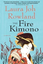 The Fire Kimono - A Novel ebook by Laura Joh Rowland