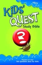 NIrV, Kids' Quest Study Bible, eBook - Answers to over 500 Questions about the Bible ebook by