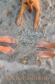 A Shore Thing: An Otter Bay Novel ebook by Julie Carobini