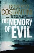 The Memory of Evil ebook by Roberto Costantini, N.S. Thompson, N.S. Thompson
