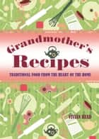 Grandmother's Recipes ebook by Jane Maple