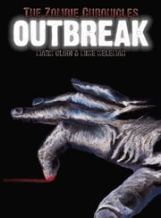 The Zombie Chronicles: Outbreak ebook by Mark Clodi