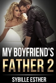 My Boyfriend's Father 2 ebook by Sybille Esther