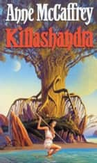Killashandra ebook by Anne McCaffrey