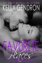 Favorite Places (A TroubleMaker Novel: Book 2) ebook by Kelly Gendron