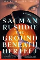 The Ground Beneath Her Feet ebook by Salman Rushdie