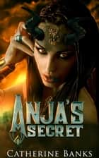 Anja's Secret ebook by Catherine Banks