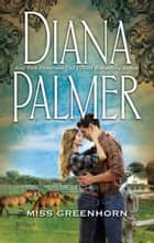 Miss Greenhorn (Mills & Boon M&B) 電子書 by Diana Palmer