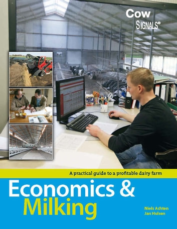 Economics & Milking - a practical guide to a profitable dairy farm ebook by Jan Hulsen,Niels Achten