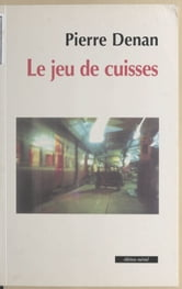 Le jeu de cuisses ebook by Pierre Denan