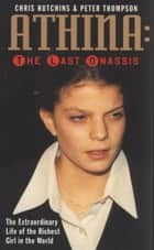 Athina: The Last Onassis ebook by Chris Hutchins