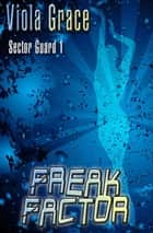 Freak Factor ebook by Viola Grace