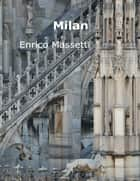 Milan ebook by Enrico Massetti