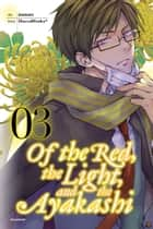 Of the Red, the Light, and the Ayakashi, Vol. 3 ebook by HaccaWorks*, Nanao