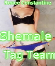 Shemale Tag Team ebook by Renee Constantine