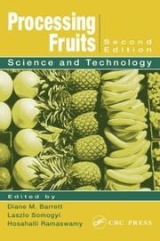 Processing Fruits: Science and Technology, Second Edition ebook by Barrett, Diane M.