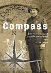 Compass - U.S. Army Ranger, European Theater, 1944-45 ebook by Dorothy Gorman Yundt