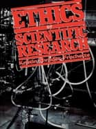 Ethics of Scientific Research ebook by Kristin Dr. Shrader-Frechette