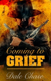 Coming To Grief ebook by Dale Chase