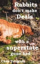 Rabbits Don't Make Deals ebook by Ches Torrants