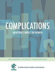 Complications: Abortion's Impact on Women ebook by Dr. Angela Lanfranchi,Prof. Ian Gentles,Elizabeth Ring-Cassidy
