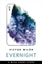 Evernight - A Tor.com Original ebook by Victor Milán, George R. R. Martin