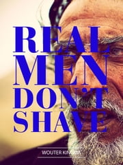 Real Man Don't Shave - Phototales from the Footsteps of Thesiger Expedition ebook by Wouter Kingma