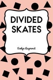 Divided Skates ebook by Evelyn Raymond