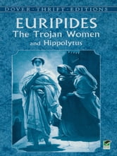 The Trojan Women and Hippolytus ebook by Euripides