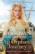 An Orphan's Journey - The new heartwarming saga from the Sunday Times bestselling author ebook by Rosie Goodwin