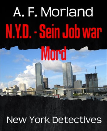 N.Y.D. - Sein Job war Mord - New York Detectives ebook by A. F. Morland
