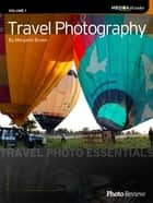 Travel Photography: Travel Photo Essentials ebook by Margaret Brown
