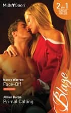 Face-Off/Primal Calling ebook by Nancy Warren, Jillian Burns