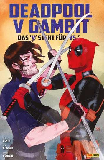 "Deadpool v Gambit - Das ""V"" steht für ""VS"" ebook by Ben Blacker"