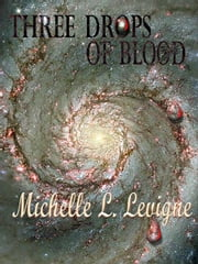 Three Drops of Blood: Zygradon Chronicles #3 ebook by Michelle L. Levigne