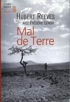 Mal de Terre ebook by Hubert Reeves, Frédéric Lenoir