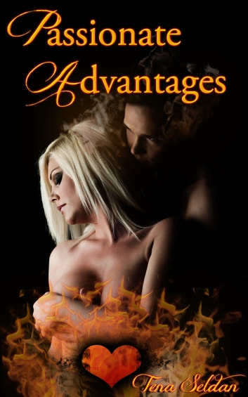 Passionate Advantages ebook by Tena Seldan