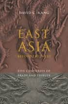 East Asia Before the West ebook by David C. Kang