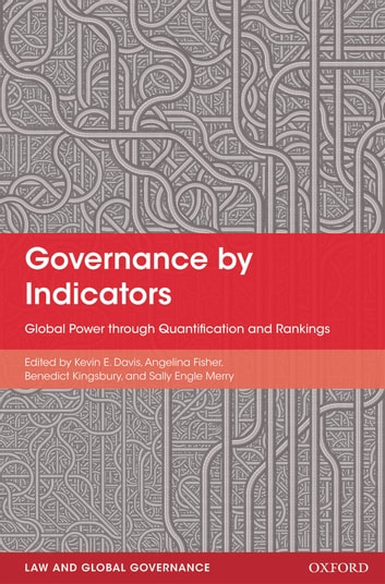 Governance by Indicators - Global Power through Quantification and Rankings ebook by